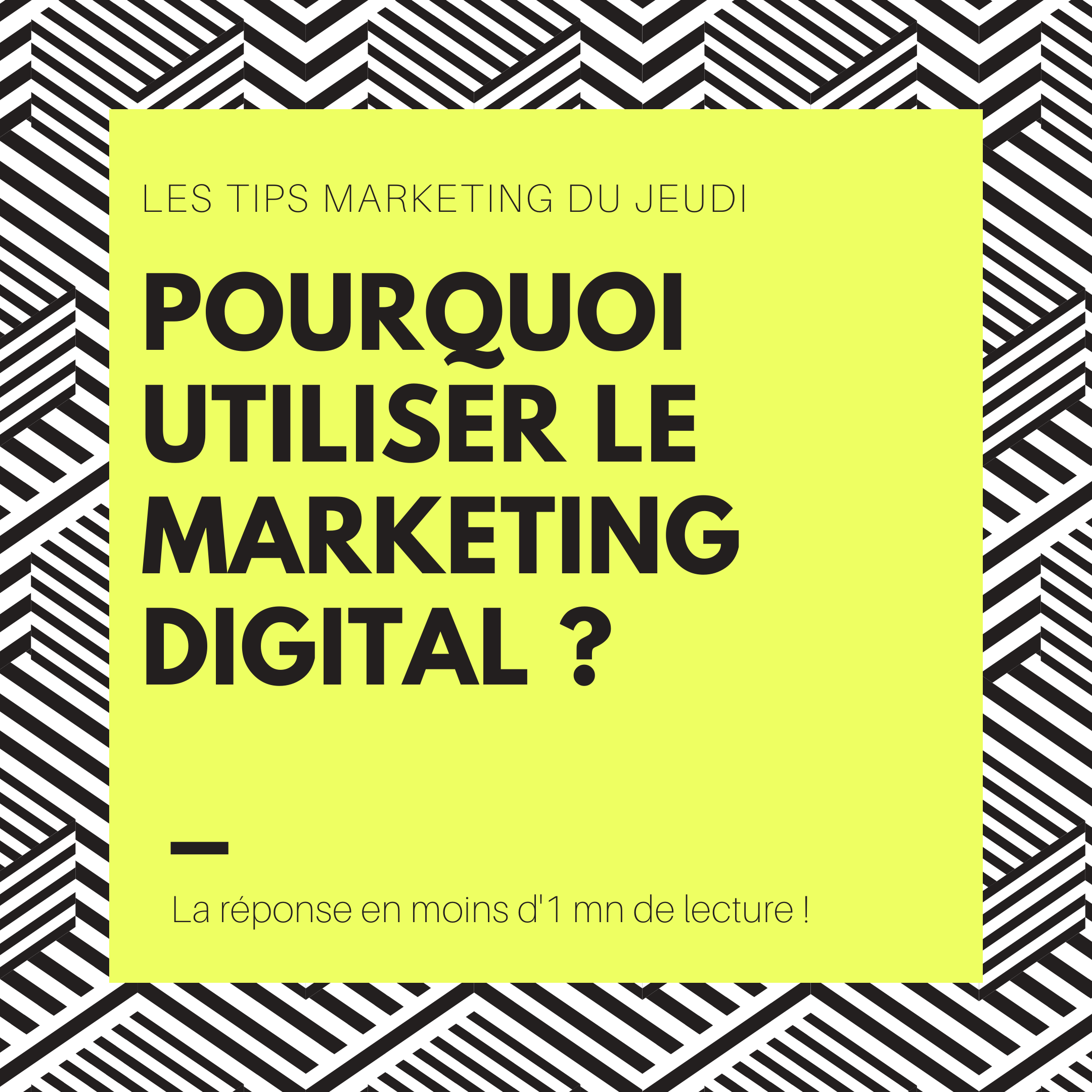 Tips Marketing Du Jeudi – Pourquoi Utiliser Le Marketing Digital ?